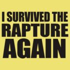 I Survived The Rapture. Again. by jezkemp