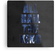 All Hail The King Metal Print