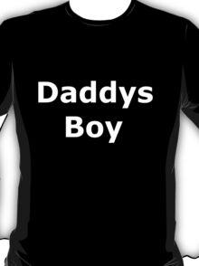 Daddys Boy White on Black T'Shirt T-Shirt