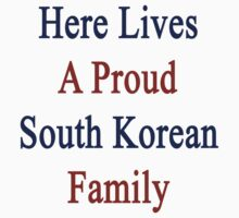 Here Lives A Proud South Korean Family  by supernova23