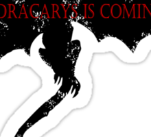 DRAGON FIRE IS COMING Sticker