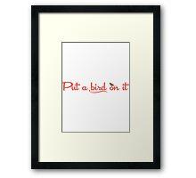 Put A Bird on It - Portlandia Framed Print