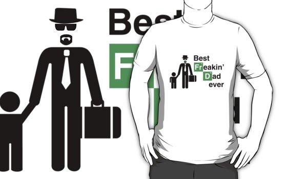 Best Freakin' Dad Ever (Breaking Bad) by Kokonuzz