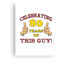 80th Birthday Gag Gift For Him  Canvas Print