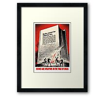 Books Are Weapons In The War Of Ideas Framed Print