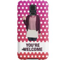 You're Welcome Samsung Galaxy Case/Skin