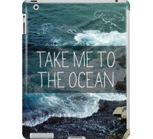 Take me to the Ocean iPad Case/Skin