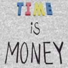 Time is money by Undernhear