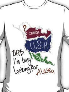 I'm busy looking for Alaska T-Shirt