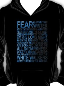 Fear is for the Winter T-Shirt