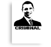 Obama: Criminal Canvas Print