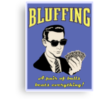 Bluffing Canvas Print
