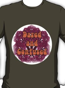 Dazed and Confused T-Shirt