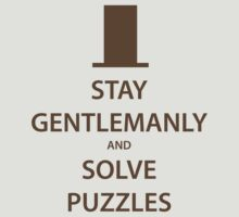 STAY GENTLEMANLY and SOLVE PUZZLES (brown) by daveit