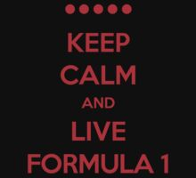 Keep Calm and Live F1 (red text) by Tom Clancy