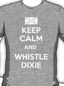 Keep Calm and Whistle Dixie T-Shirt