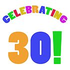 Celebrating 30th Birthday (Rainbow) by thepixelgarden