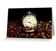 Coffee Time? ... Anytime ... Greeting Card