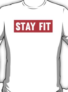 Stay Fit T-Shirt