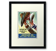 Americans All Let's Fight For Victory -- WW2 Framed Print