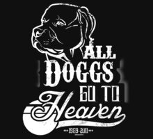 ''All Doggs go to Heaven'' White by DaCompany