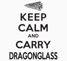 Keep Calm: Dragonglass (Black) by digital-phx