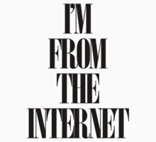 I'm From the Internet - Black Kids Clothes
