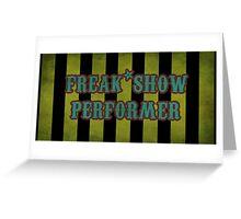 Freak Show Performer Greeting Card