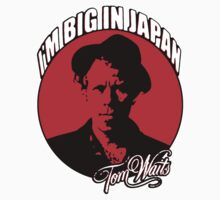 Big in Japan - Tom Waits by ndw1010