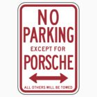 No Parking Except For Porsche Sign by SignShop