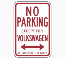 No Parking Except For Volkswagen Sign by SignShop