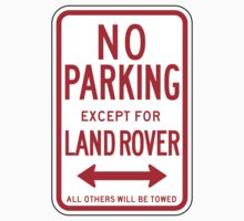 No Parking Except For Land Rover Sign by SignShop