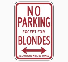 No Parking Except For Blondes Sign by SignShop