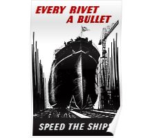 Every Rivet A Bullet Speed The Ships Poster