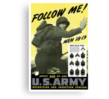 Follow Me Join The Us Army  Canvas Print