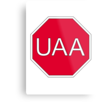 I Stop For UAA Metal Print