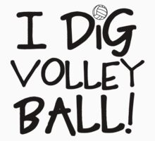 I Dig Volleyball by shakeoutfitters