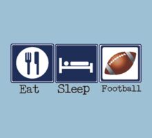 Eat, Sleep, Football by shakeoutfitters