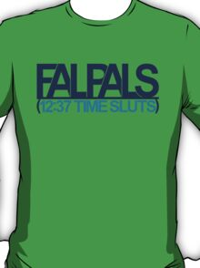 FalPals 12:37 Time Sluts T-Shirt
