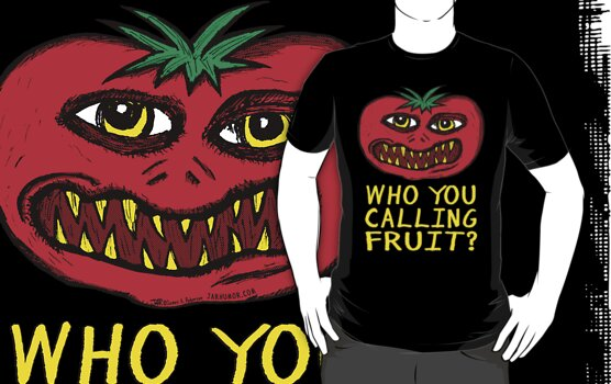Killer Tomato, Not Fruit by jarhumor
