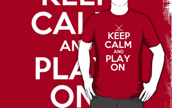 Keep Calm and Play On - Field Hockey by shakeoutfitters