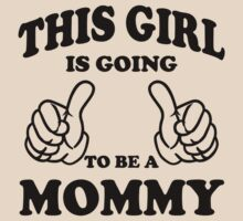 This Girl is going to be a Mommy Tanktops & Tshirt by cerenimo