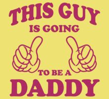 This Guy is going to be a Daddy T Shirts by cerenimo