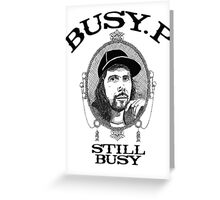 Busy P - Still Busy Greeting Card