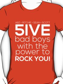 5ive Bad Boys with the Power to ROCK YOU! (white version) T-Shirt