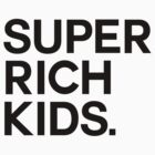 Super Rich Kids by aahdesigns