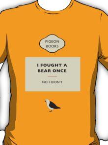 I Fought A Bear Once... T-Shirt