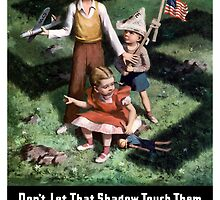 Don't Let That Shadow Touch Them Buy War Bonds by warishellstore