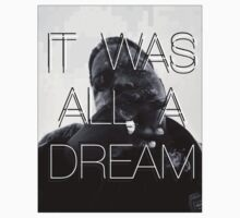 IT WAS ALL A DREAM 2 by supremedesigns