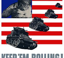 Tanks -- Keep 'Em Rolling! by warishellstore